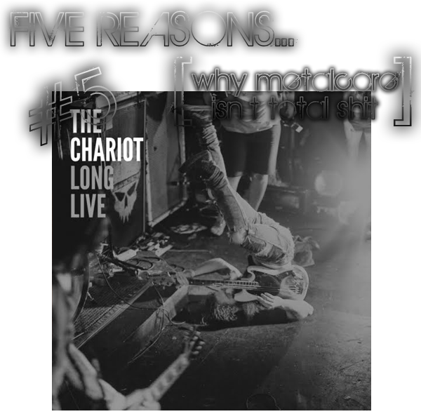 The Chariot Long Live Long Live The Most Recent