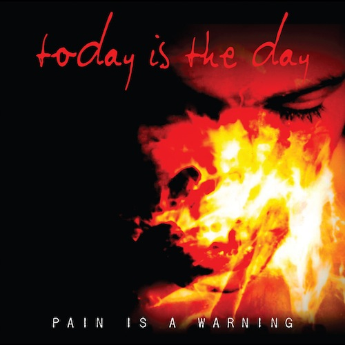 Today Is The Day - Pain Is A Warning
