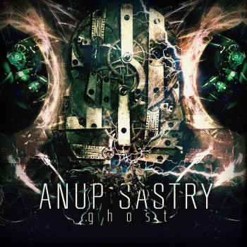 Anup Sastry - Ghost