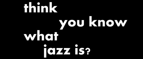 think you know jazz