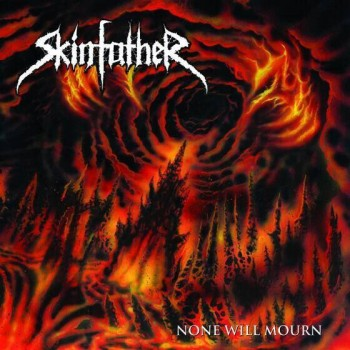 Skinfather - None Will Mourn