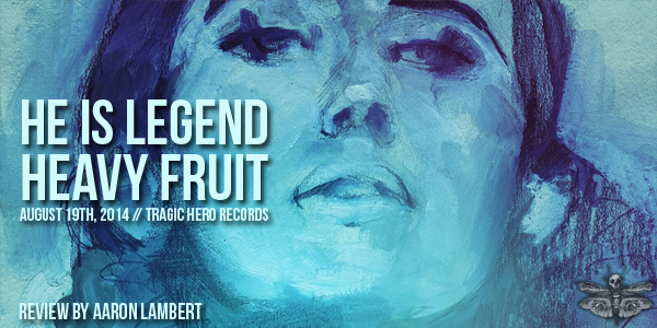he-is-legend-heavy-fruit-review
