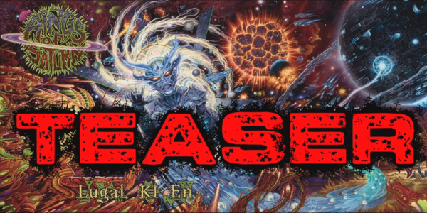 Rings of Saturn Lugal Ki En Teaser