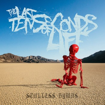 Last Ten Seconds of Life - Soulless Hymns