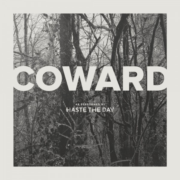 Haste the day coward 600x600