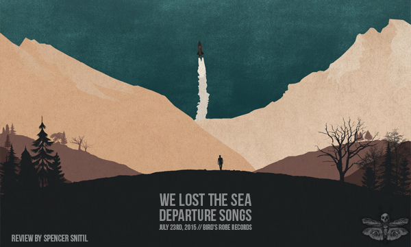 We Lost The Sea - Departure Songs - Heavy Blog Is Heavy