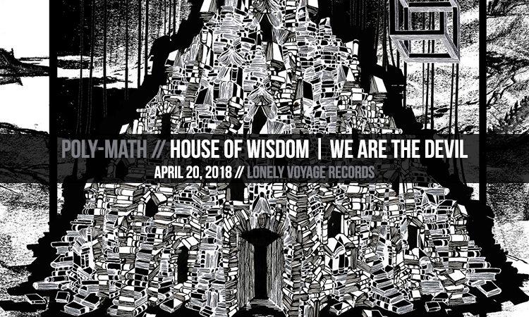 Poly-Math - House of Wisdom | We are the Devil - Heavy Blog