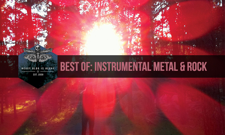 Best Of: Instrumental Metal & Rock - Heavy Blog Is Heavy