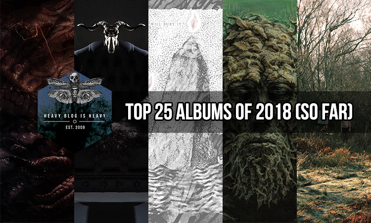 Heavy Blog's Top 25 Albums of 2018 (So Far) - Heavy Blog Is