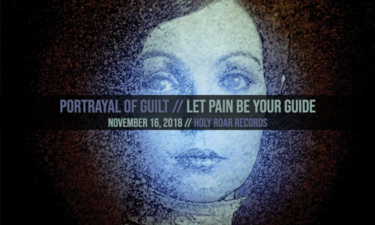 Portrayal Of Guilt Let Pain Be Your Guide Heavy Blog Is Heavy