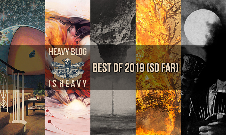 Heavy Blog's Top 25 Albums of 2019 (So Far) - Heavy Blog Is